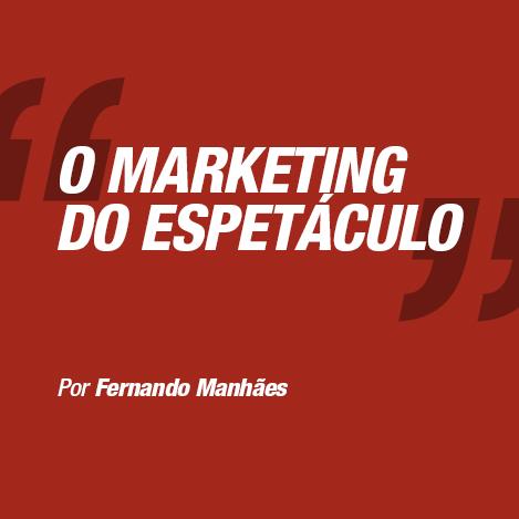 O Marketing do espetáculo