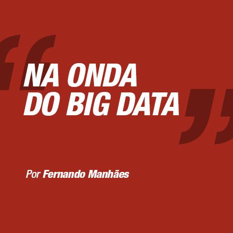 Na onda do big data