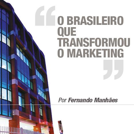 O brasileiro que transformou o marketing